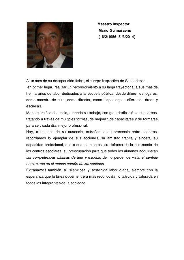 Maestro Inspector Mario Guimaraens (16/2/1956- 5 /3/2014) A un mes de su desaparición física, el cuerpo Inspectivo de Salt...