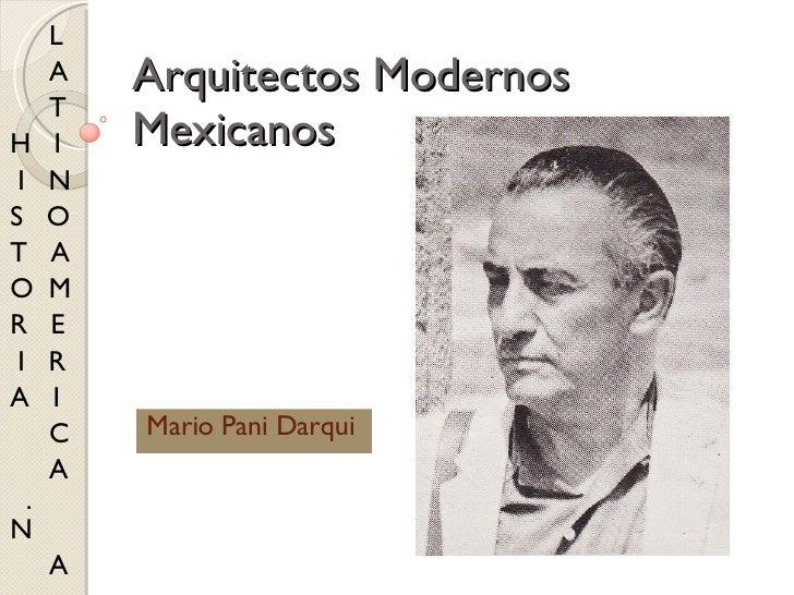 Arquitectos Modernos Mexicanos Mario Pani Darqui L A T  H  I  I  N S  O T  A O  M  R  E I  R A  I C A  .  N  A