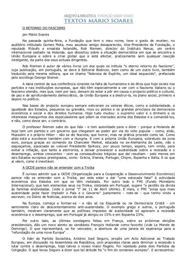 O RETORNO DO FASCISMO      por Mário Soares        Na passada quinta-feira, a Fundação que tem o meu nome, teve o gosto de...