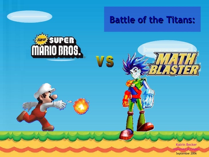 Battle of the Titans: Katrin Becker University of Calgary September 2006 vs