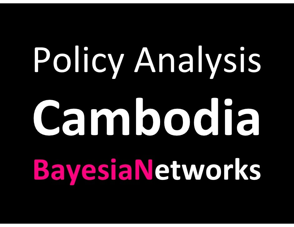 Policy Analysis Cambodia BayesiaNetworks