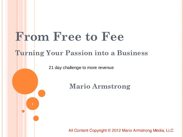From Free to FeeTurning Your Passion into a Business         21 day challenge to more revenue                   Mario Arms...
