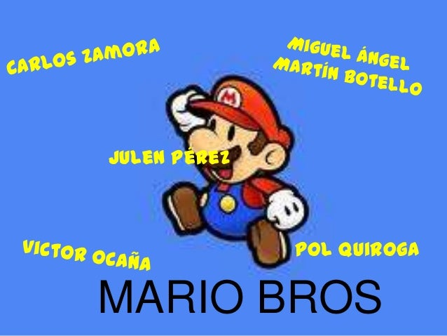MARIO BROSPol QuirogaJulen Pérez