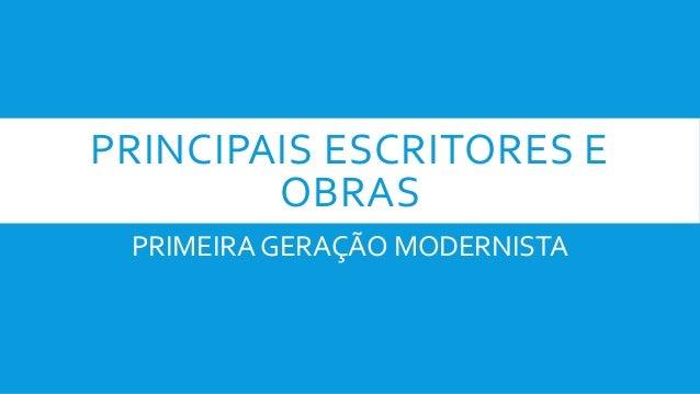 PRINCIPAIS ESCRITORES E OBRAS PRIMEIRA GERAÇÃO MODERNISTA