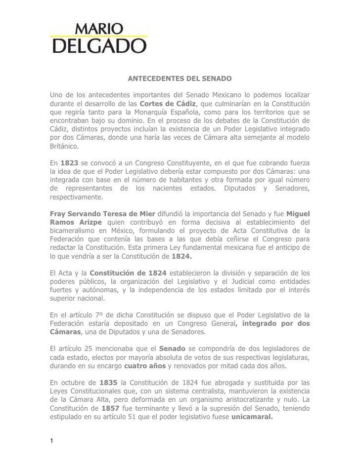 ANTECEDENTES DEL SENADOUno de los antecedentes importantes del Senado Mexicano lo podemos localizardurante el desarrollo d...