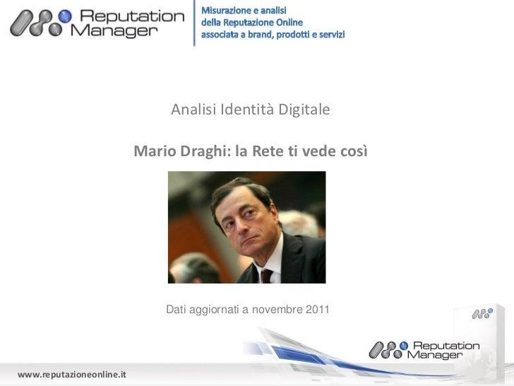 Analisi Identità Digitale                           Mario Draghi: la Rete ti vede così                               Dati ...