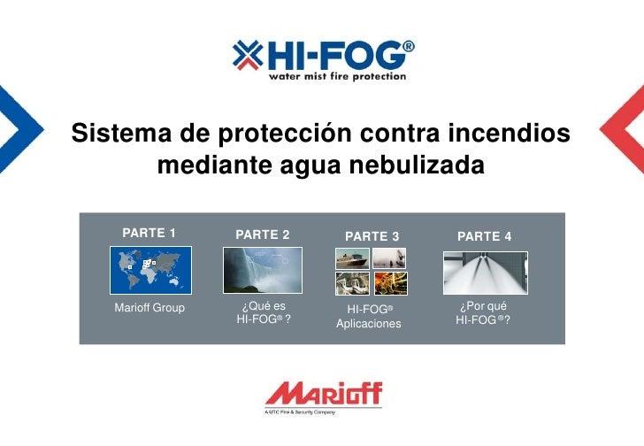 Sistema de protección contra incendios      mediante agua nebulizada    PARTE 1        PARTE 2      PARTE 3       PARTE 4 ...