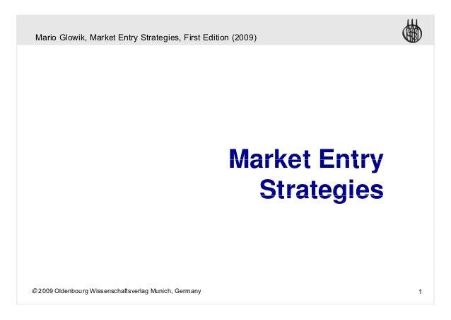 Mario Glowik, Market Entry Strategies, First Edition (2009)                                                        Market ...