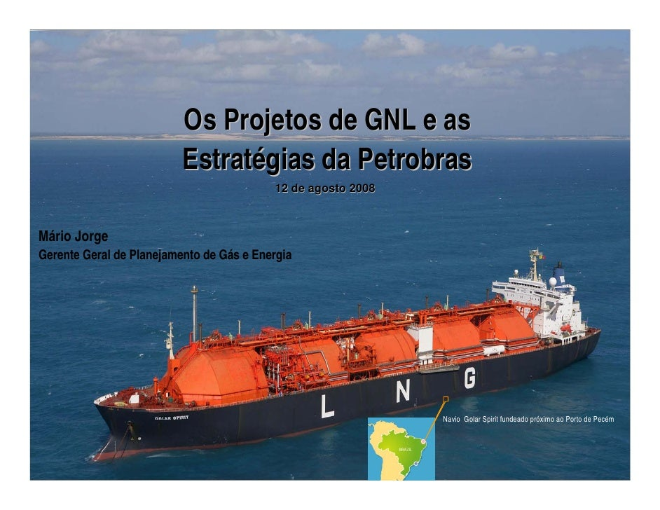 Energia e Mercado de Carbono no Cone Sul                               Os Projetos de GNL e as                           E...