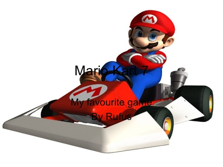Mario Kart 7My favourite game    By Rufus