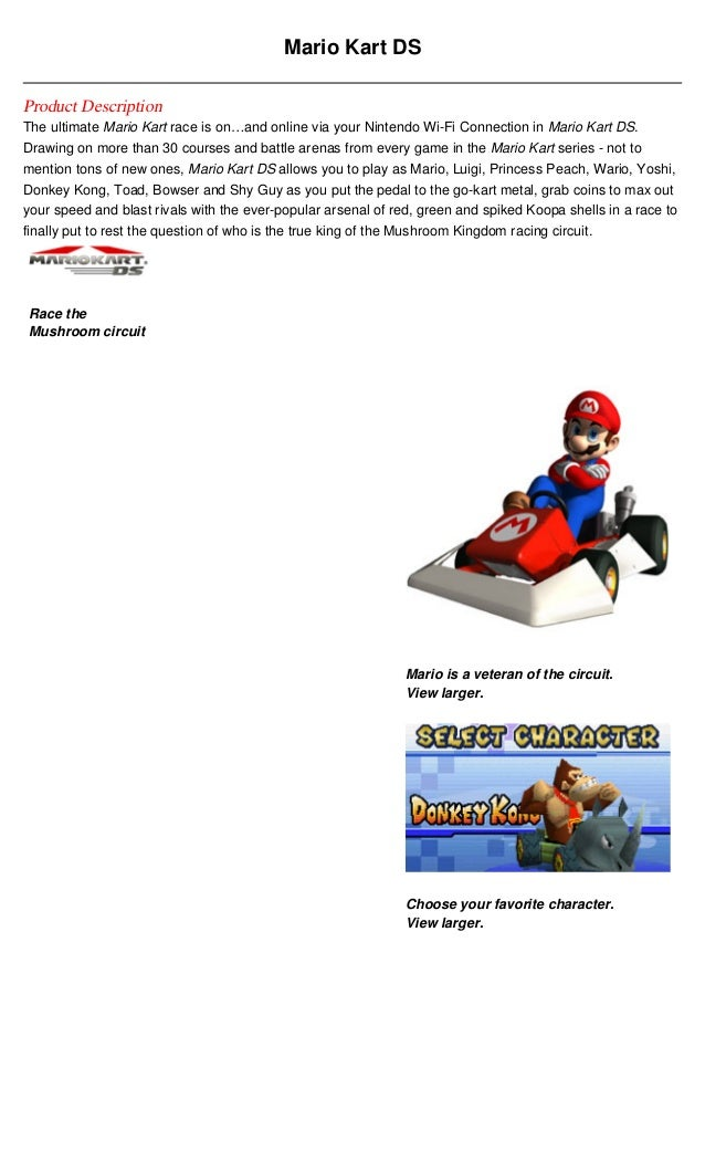 Mario Kart DSProduct DescriptionThe ultimate Mario Kart race is on…and online via your Nintendo Wi-Fi Connection in Mario ...