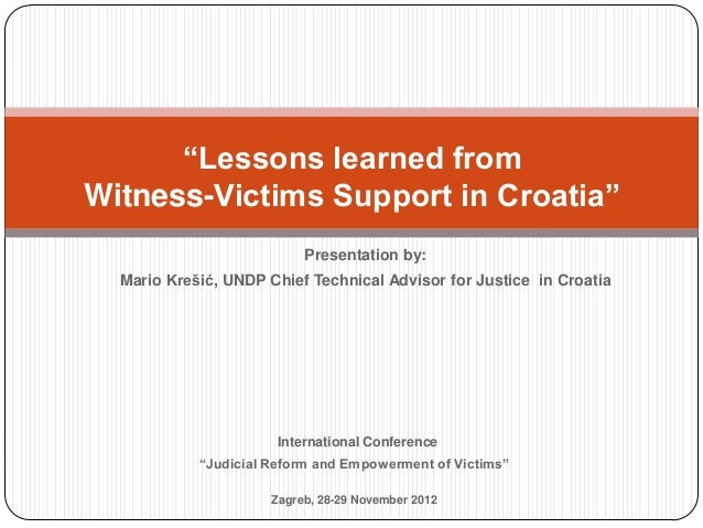 """""""Lessons learned fromWitness-Victims Support in Croatia""""                           Presentation by:  Mario Krešić, UNDP Ch..."""