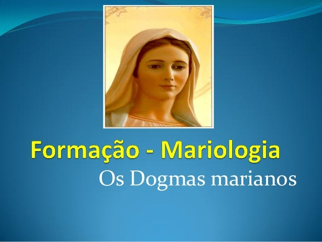 Os Dogmas marianos