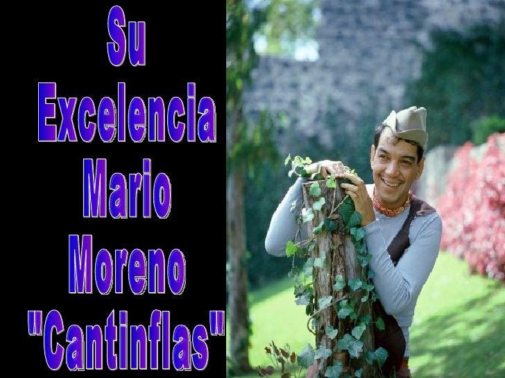 """Su Excelencia Mario Moreno """"Cantinflas"""""""