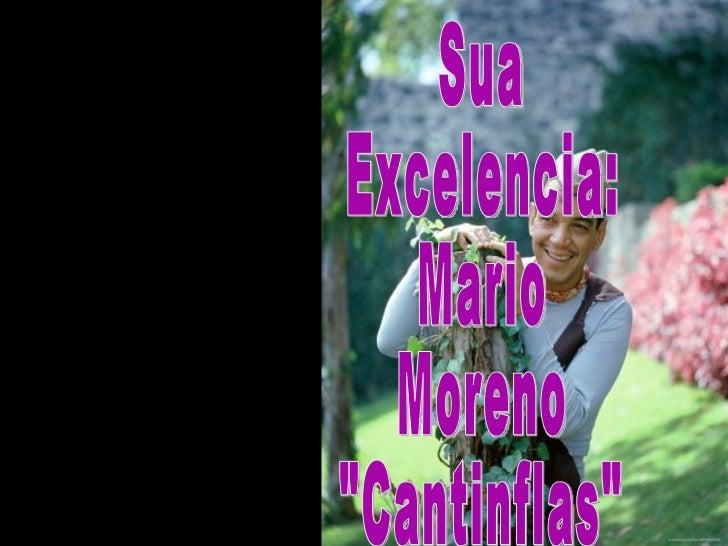 """Sua Excelencia: Mario Moreno """"Cantinflas"""""""