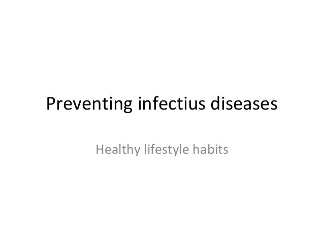 Preventing infectius diseases  Healthy lifestyle habits