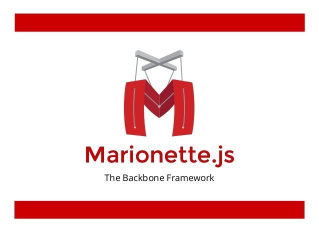 Marionette.jsMarionette.js The Backbone Framework