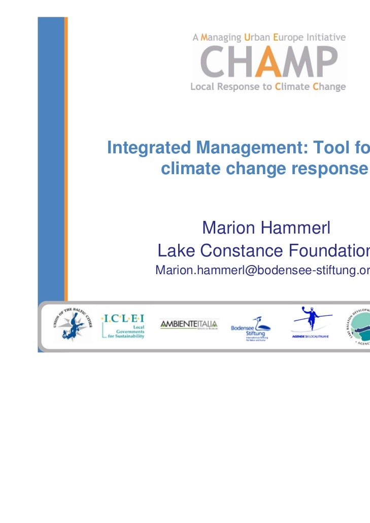 Integrated Management: Tool for local       climate change response          Marion Hammerl     Lake Constance Foundation ...