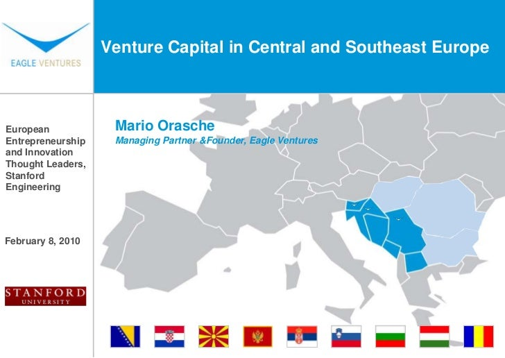 Venture Capital in Central and Southeast Europe<br />Mario Orasche<br />Managing Partner & Founder, Eagle Ventures<br />Eu...