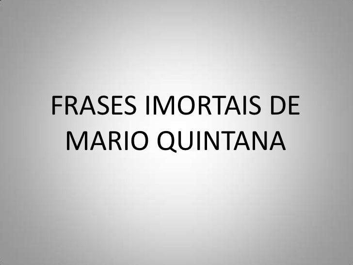 FRASES IMORTAIS DE MARIO QUINTANA<br />