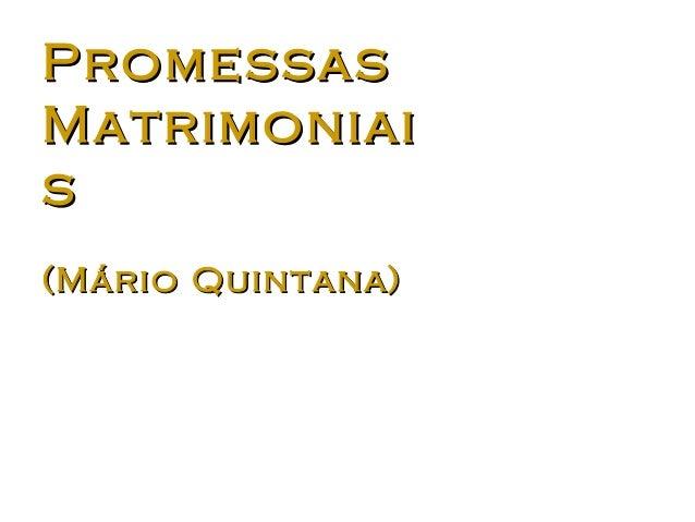 PromessasMatrimoniais(Mário Quintana)