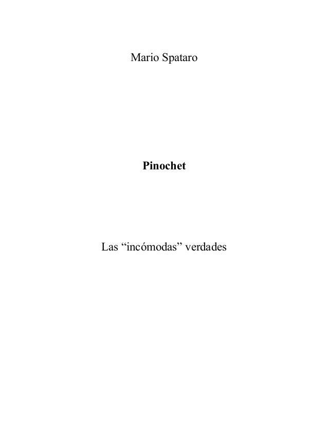 """Mario Spataro Pinochet Las """"incómodas"""" verdades"""