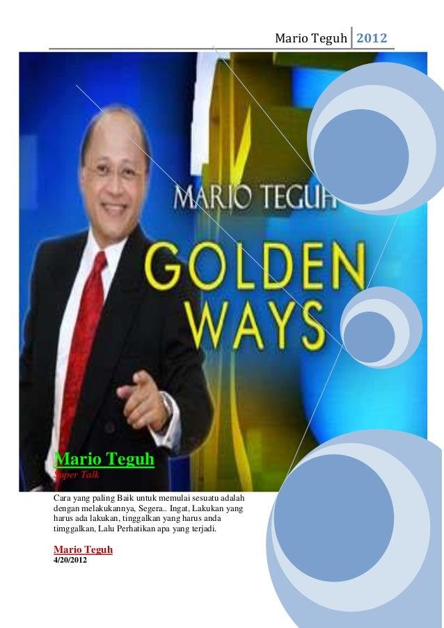 Mario Teguh 2012Mario TeguhSuper TalkCara yang paling Baik untuk memulai sesuatu adalahdengan melakukannya, Segera.. Ingat...