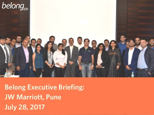 Belong Executive Briefing: JW Marriott, Pune July 28, 2017