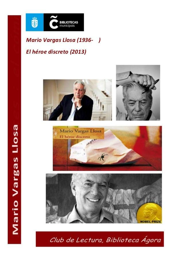Mario Vargas Llosa (1936- ) El héroe discreto (2013)