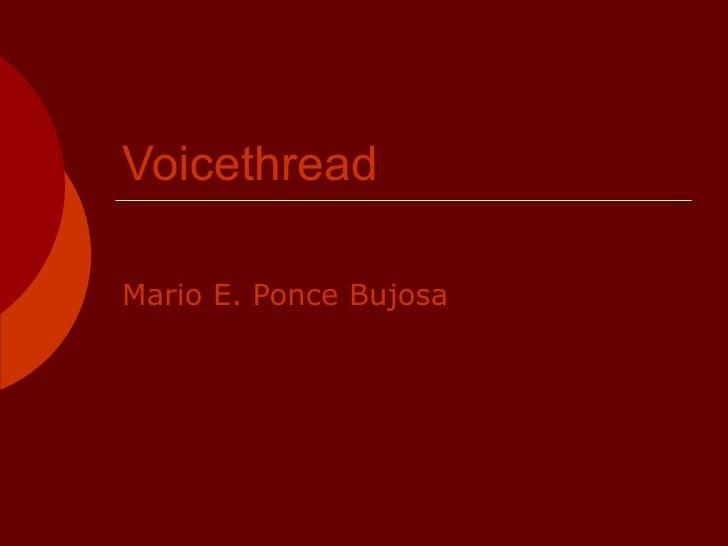 Voicethread Mario E. Ponce Bujosa