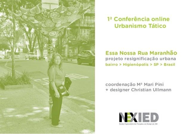 Núcleo Exploratório de Pesquisa em Design do IED 1ª Conferência online Urbanismo Tático Essa Nossa Rua Maranhão projeto re...
