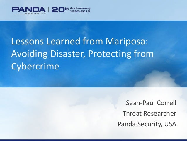 www.pandasecurity.com Lessons Learned from Mariposa: Avoiding Disaster, Protecting from Cybercrime Sean-Paul Correll Threa...