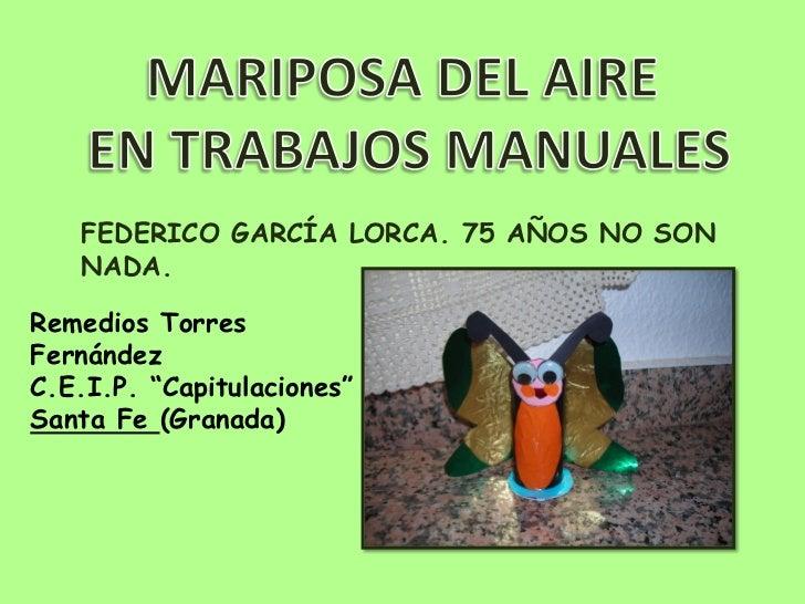"""FEDERICO GARCÍA LORCA. 75 AÑOS NO SON   NADA.Remedios TorresFernándezC.E.I.P. """"Capitulaciones""""Santa Fe (Granada)"""