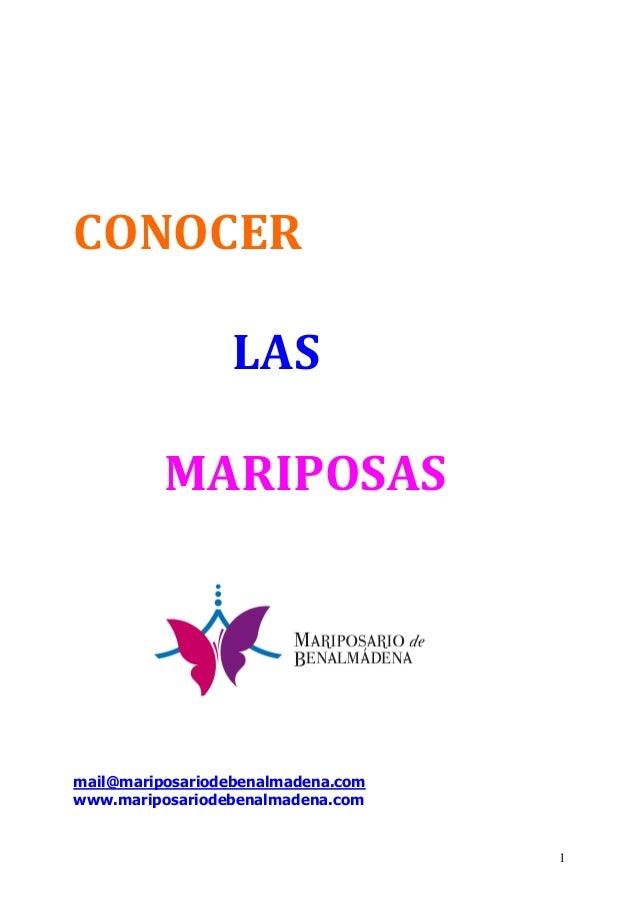1  CONOCER  LAS  MARIPOSAS  mail@mariposariodebenalmadena.com  www.mariposariodebenalmadena.com
