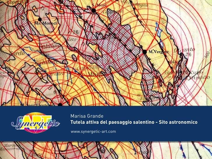 Marisa GrandeTutela attiva del paesaggio salentino - Sito astronomicowww.synergetic-art.com