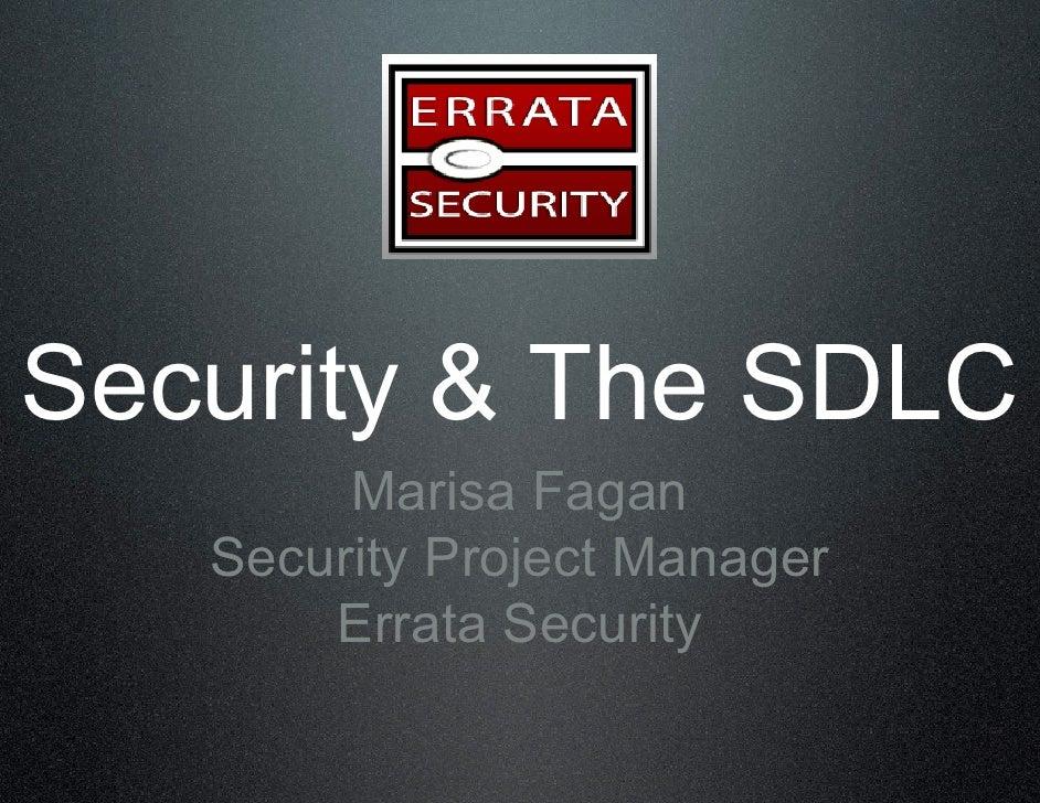Security & The SDLC         Marisa Fagan    Security Project Manager        Errata Security