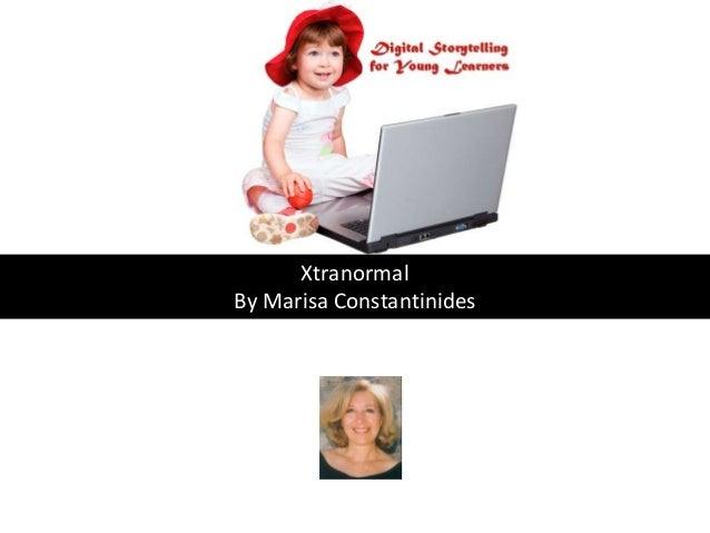 XtranormalBy Marisa Constantinides