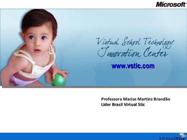 Professora Marise Martins Brandão Líder Brasil Virtual Stic  www.vstic.com