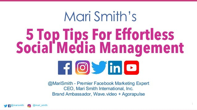 @marismith @mari_smith 1@marismith @mari_smith@marismith @mari_smith Mari Smith's 5 Top Tips For Effortless Social Media M...