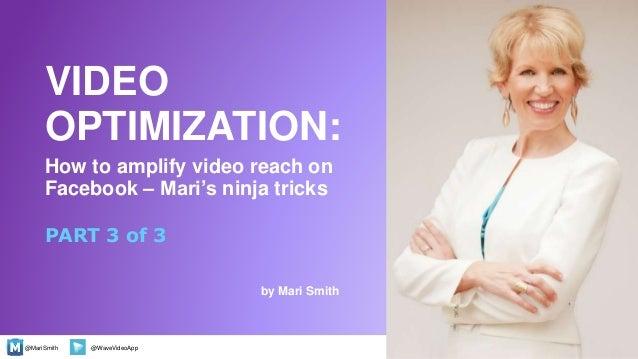 @MariSmith @WaveVideoApp How to amplify video reach on Facebook – Mari's ninja tricks by Mari Smith 1 PART 3 of 3 VIDEO OP...