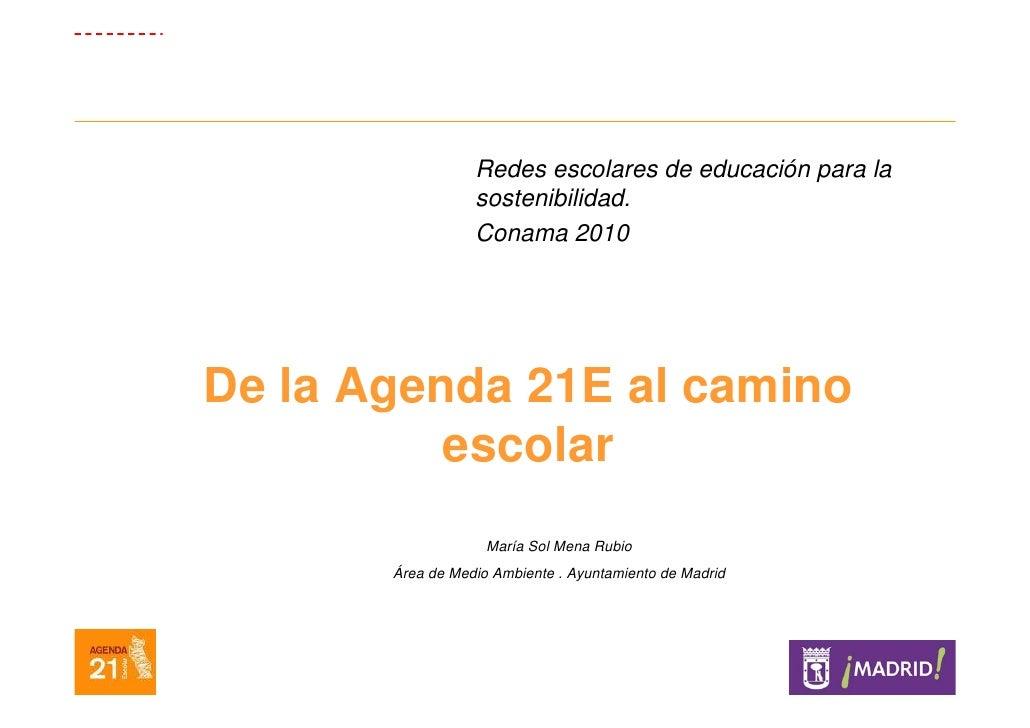 Redes escolares de educación para la                  sostenibilidad.                  Conama 2010De la Agenda 21E al cami...