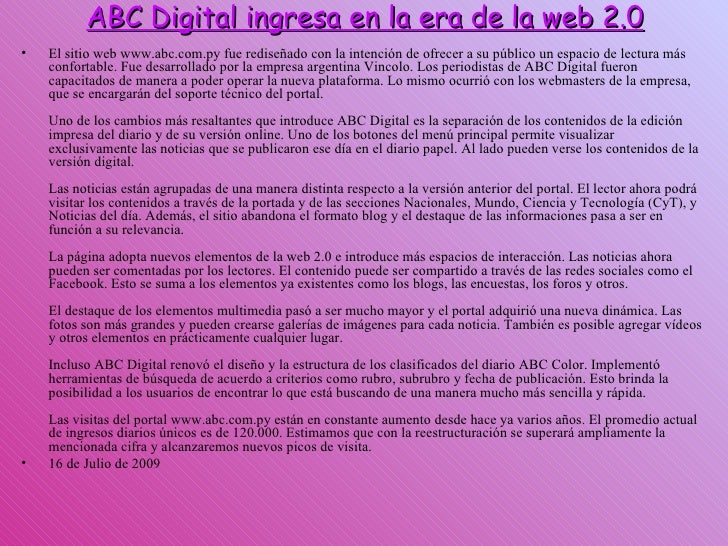 ABC Digital ingresa en la era de la web 2.0 <ul><li>El sitio web www.abc.com.py fue rediseñado con la intención de ofrecer...