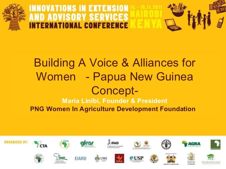 Building A Voice & Alliances for Women  - Papua New Guinea Concept- Maria Linibi, Founder & President PNG Women In Agricul...