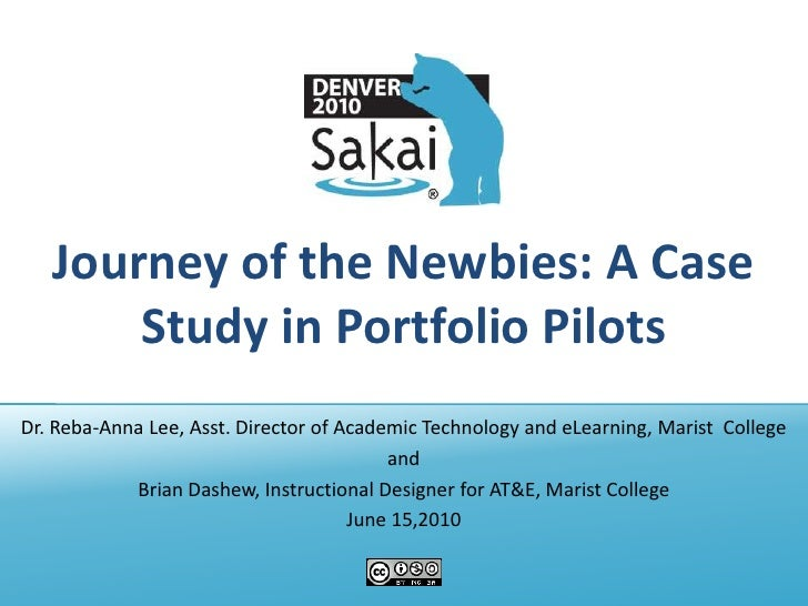 Journey of the Newbies: A Case Study in Portfolio Pilots<br />Dr. Reba-Anna Lee, Asst. Director of Academic Technology and...