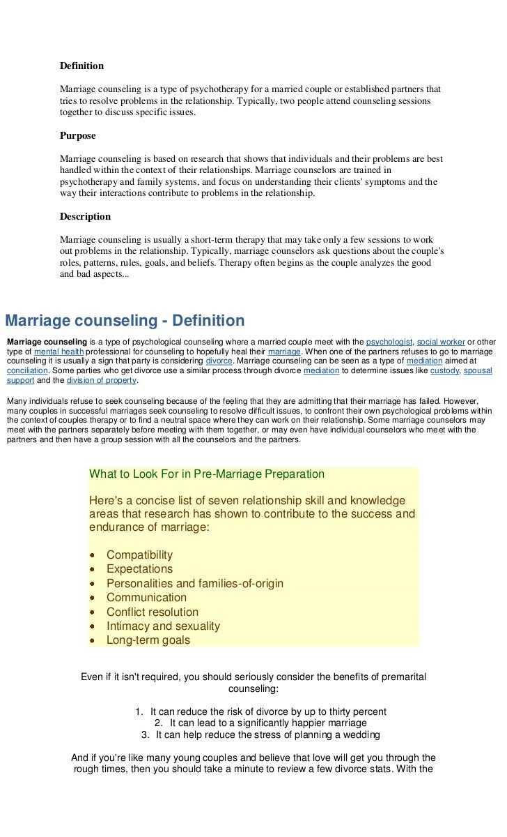 Definition              Marriage counseling is a type of psychotherapy for a married couple or established partners that  ...