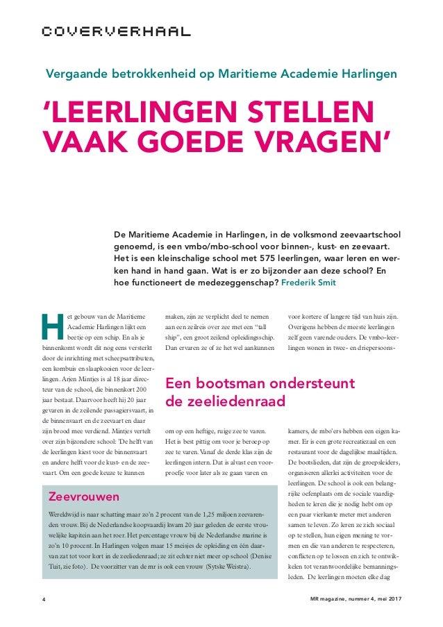 4 MR magazine, nummer 4, mei 2017 Vergaande betrokkenheid op Maritieme Academie Harlingen 'LEERLINGEN STELLEN VAAK GOEDE V...