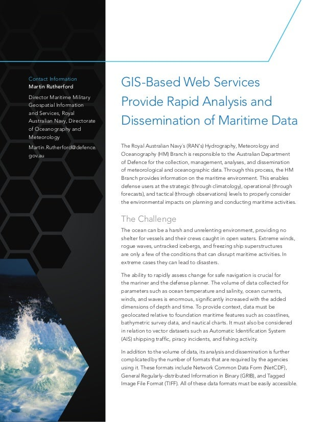 GIS-Based Web Services Provide Rapid Analysis and Dissemination of Maritime Data Contact Information Martin Rutherford Dir...