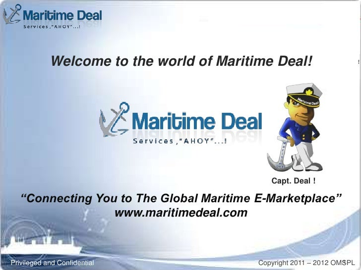 "Welcome to the world of Maritime Deal!           Capt. Deal !                                             Capt. Deal !  ""C..."
