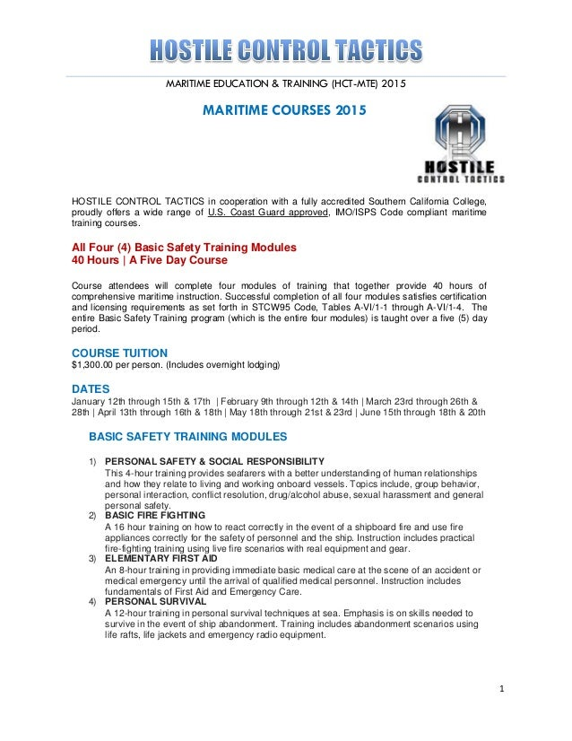 MARITIME EDUCATION & TRAINING (HCT-MTE) 2015 1 MARITIME COURSES 2015 HOSTILE CONTROL TACTICS in cooperation with a fully a...