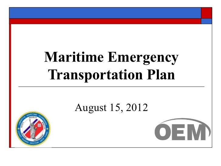 Maritime EmergencyTransportation Plan    August 15, 2012